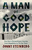 Front cover for the book A Man of Good Hope by Jonny Steinberg