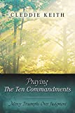 Praying the Ten Commandments: Mercy Triumphs over Judgment