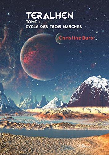 Teralhen: Une épopée de science-fiction (Cycle des trois marches t. 1) par Christine Barsi
