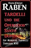 Tardelli und die Operation Santo Domingo: Ein Roberto Tardelli Thriller #33