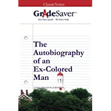 GradeSaver (TM) ClassicNotes: The Autobiography of an Ex-Colored Man by Kristen Osborne (2013-07-30)