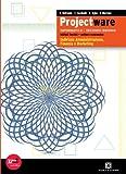 Projectware. Vol. unico. Con espansione online. Per gli Ist. tecnici e professionali