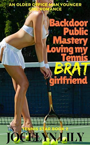 Backdoor public mastery loving my tennis brat girlfriend: An older ...