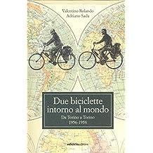Due biciclette intorno al mondo. Da Torino a Torino 1956-1958