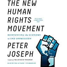 The New Human Rights Movement: Reinventing the Economy to End Oppression