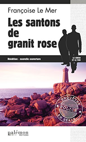 Les Santons de granite rose: Enquête sur les rives bretonnes (Enquêtes en série t. 6) (French Edition) - Breton Rose