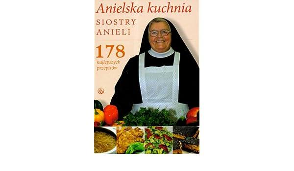 Anielska Kuchnia Siostry Anieli Amazoncouk Aniela