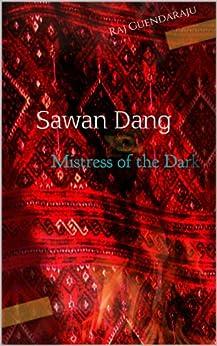 Sawan Dang: Mistress of the Dark (English Edition) von [Guendaraju, Raj]