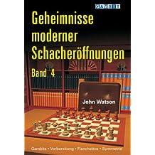 Geheimnisse moderner Schacheröffnungen Band 4