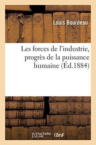 Les forces de l'industrie, progrès de la puissance humaine