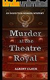 Murder at the Theatre Royal: An Inspector Warren Mystery