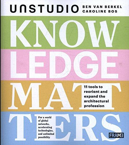 Knowledge Matters: UNStudio par Ben van Berkel, Caroline Bos