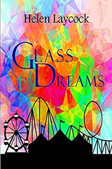 Glass Dreams by [Laycock, Helen]