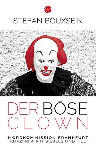 Der böse Clown: Kurzkrimi