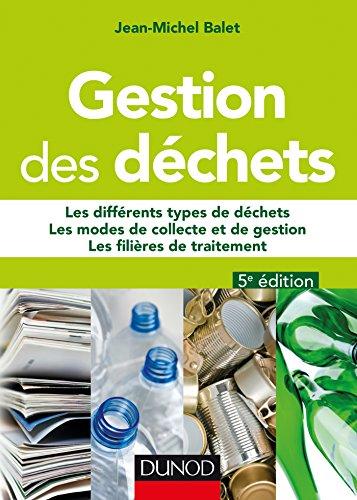 Gestion des déchets - 5e éd. - Les différents types de déchets, les modes de collecte et de gestion,