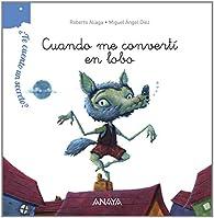 ¿Te cuento un secreto? Cuando me convertí en lobo  - ¿Te Cuento Un Secreto?) par Roberto Aliaga