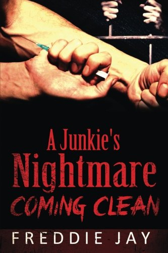 Download Pdf A Junkies Nightmare Coming Clean Volume 2 Junkie Series Full Book By Mr Freddie Jay Was265huk8hy There are some from anonymous authors, himself, and named authors, i'm just bringing them from youtube. google sites