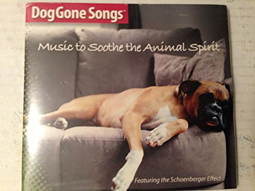 Doggone Songs Music to Soothe the Animal Spirit (UK - Songs Doggone