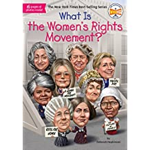 What Is The Women's Rights Movement? (What Was...?)