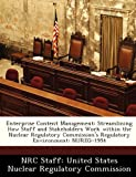 Enterprise Content Management: Streamlining How Staff and Stakeholders Work Within the Nuclear Regulatory Commission's Regulatory Environment: Nureg-1954