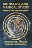 Monsters and Magical Sticks: There's No Such Thing As Hypnosis? (English Edition)