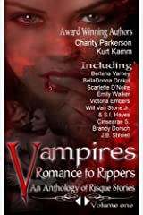 Vampires Romance to Rippers an Anthology of Risque Stories: Volume 1 Paperback