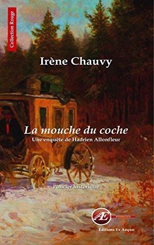 La mouche du coche: Roman policier historique (Les enquêtes de Hadrien Allonfleur t. 2)