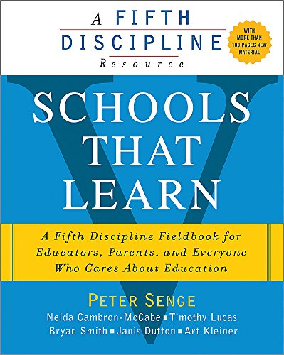 Schools That Learn: A Fifth Discipline Fieldbook for Educators, Parents, and Everyone Who Cares About Education por Peter Senge