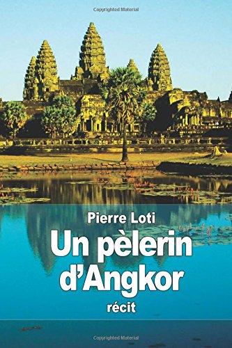Descargar Libro Un pèlerin d'Angkor de Pierre Loti