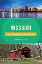 Missouri Off the Beaten Path: A Guide To Unique Places, Tenth Edition (Off the Beaten Path Series)