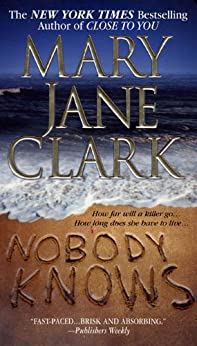 Nobody Knows: A Novel par [Clark, Mary Jane]
