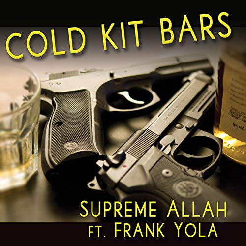 Cold Kit Bars (feat. Frank Yola) [Explicit]