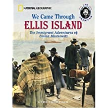 We Came Through Ellis Island: The Immigrant Adventures of Emma Markowitz by Gare Thompson (2003-07-01)