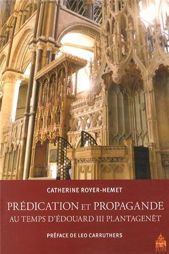 Prédication et propagande au temps d?Edouard III Plantagenêt par Catherine Royer-Hemet
