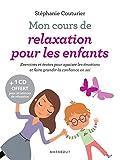 Mon cours de relaxation pour les enfants - Exercices et textes pour apaiser les émotions et faire grandir la confiance en soi
