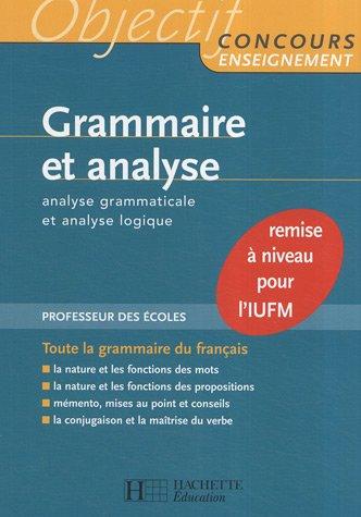 Grammaire et analyse : Analyse grammaticale et analyse logique