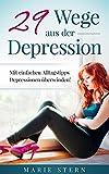 29 Wege aus der Depression: Mit einfachen Alltagstipps Depressionen überwinden