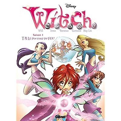Witch - Saison 1 - Tome 04: Le Pouvoir du feu