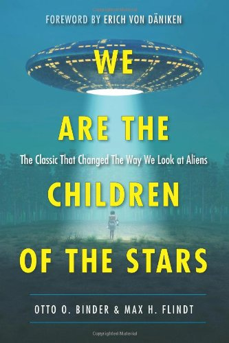 We are the Children of the Stars: The Classic That Changed the Way We Look at Aliens