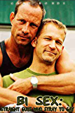 Bi Sex: Straight Guys who Stray to Gay