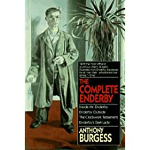 The Complete Enderby : Inside Mr. Enderby, Enderby Outside, the Clockwork Testament, Enderby's Dark Lady by Anthony Burgess (1996-01-01)