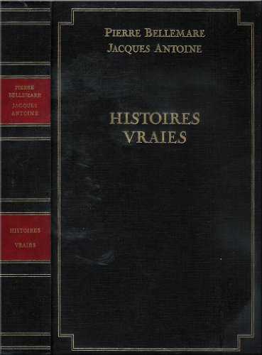 Histoires vraies, Tome 1 :