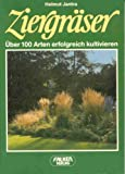 Ziergräser (6937 799). Über 100 Arten erfolgreich kultivieren.