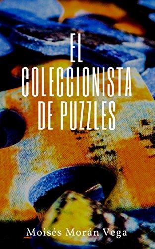 El coleccionista de puzzles por Moisés Morán Vega