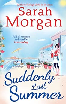 Suddenly Last Summer (Snow Crystal trilogy, Book 2) by [Morgan, Sarah]
