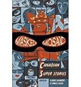 [( Masked Mosaic: Canadian Super Stories By Lalumiere, Claude ( Author ) Paperback Feb - 2013)] Paperback