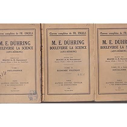 M. e. dühring bouleverse la science. anti-dühring . tome 1 : philosophie. - tome 2 : économie politique. - tome 3 : socialisme.