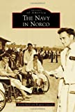 The Navy in Norco (Images of America)
