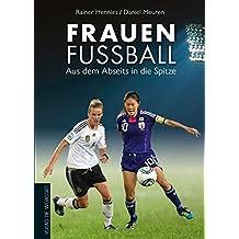 Frauenfußball: Aus dem Abseits in die Spitze