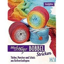 Woolly Hugs Bobbel stricken: Tücher, Ponchos und Schals aus Farbverlaufsgarn